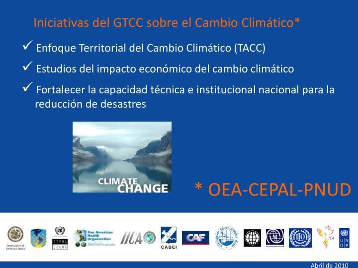 Iniciativas del GTCC sobre el Cambio Climático*