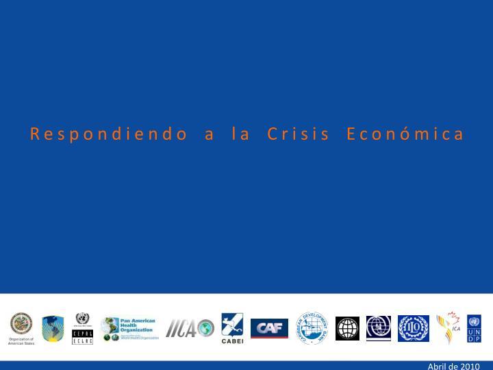 Respondiendo a la Crisis