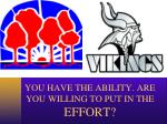 you have the ability are you willing to put in the effort
