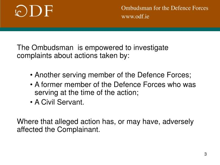 The Ombudsman  is empowered to investigate complaints about actions taken by: