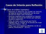 casos de inter s para reflexi n