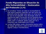 fondo migrantes en situaci n de alta vulnerabilidad destacados del protocolo 1 4