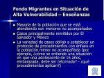 fondo migrantes en situaci n de alta vulnerabilidad ense anzas