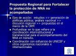 propuesta regional para fortalecer la protecci n de nna no acompa ados