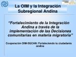 la oim y la integraci n subregional andina