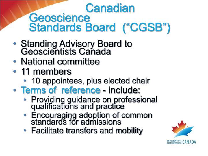 "Canadian Geoscience                                        Standards Board  (""CGSB"")"