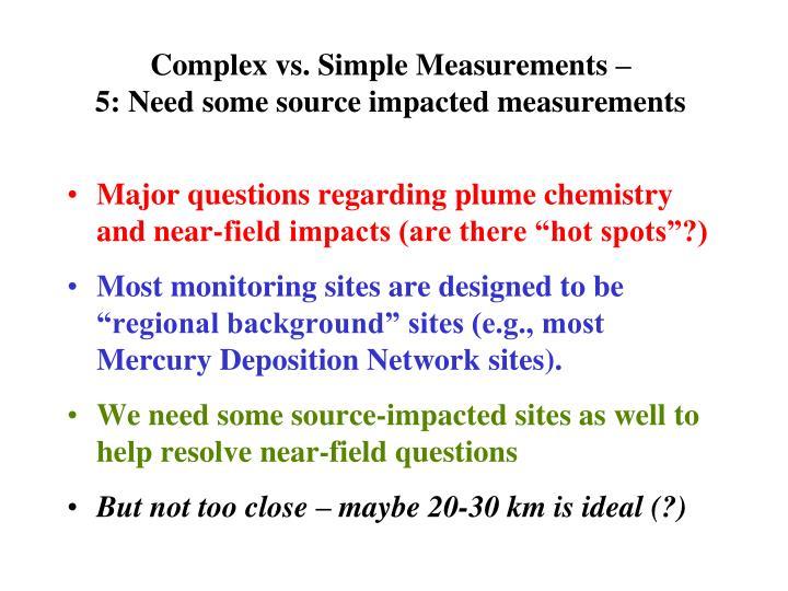 Complex vs. Simple Measurements –