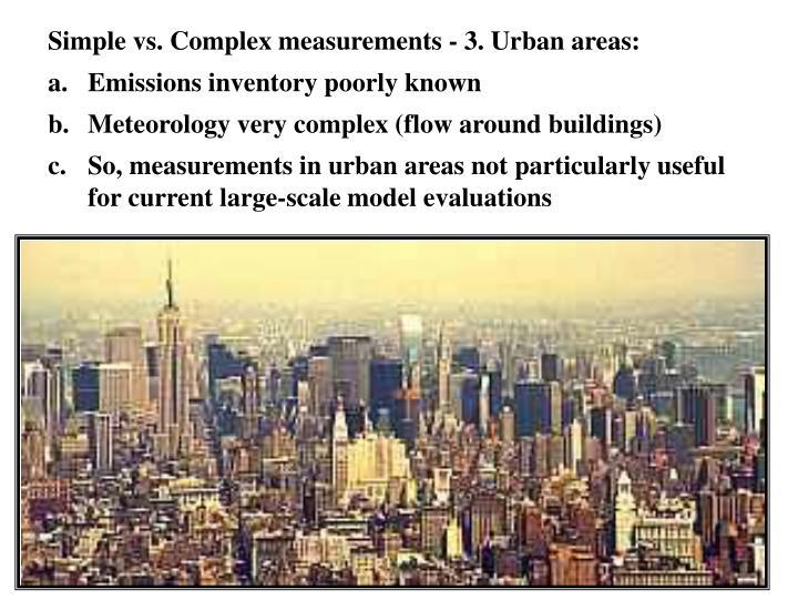 Simple vs. Complex measurements - 3. Urban areas: