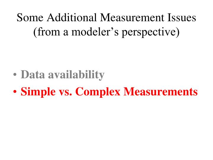 Some Additional Measurement Issues