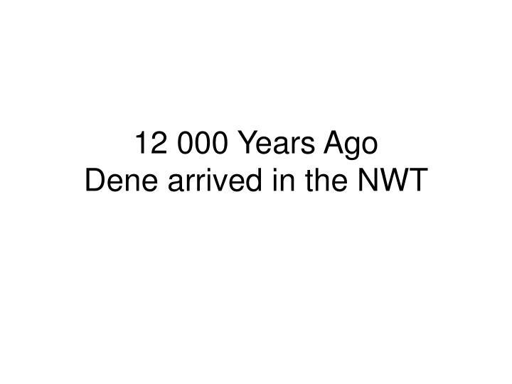 12 000 Years Ago