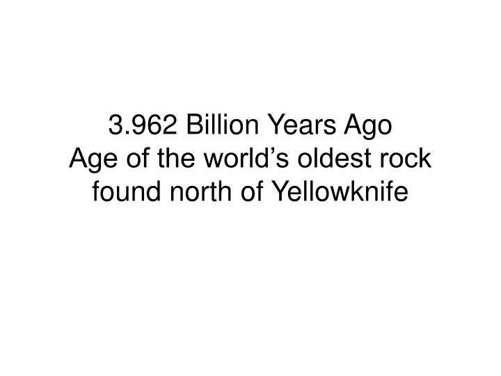 3.962 Billion Years Ago