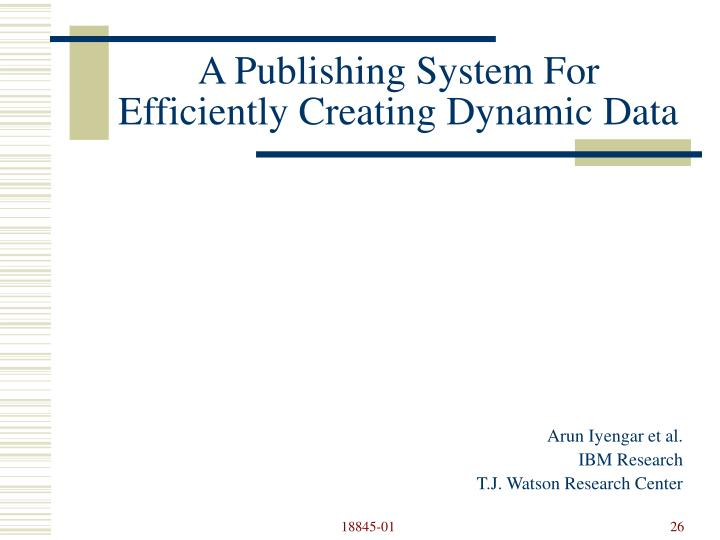 A Publishing System For Efficiently Creating Dynamic Data