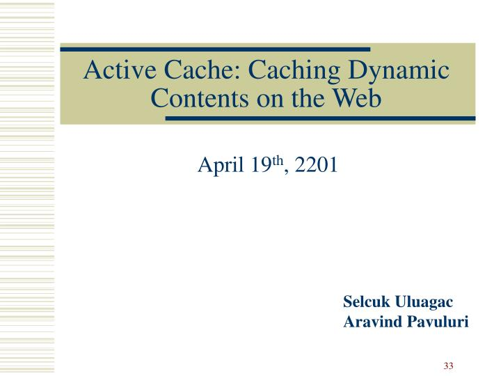 Active Cache: Caching Dynamic Contents on the Web