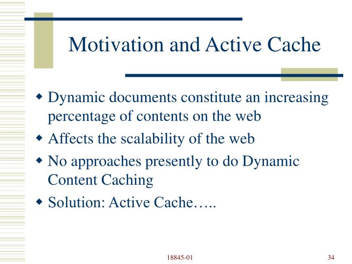 Motivation and Active Cache