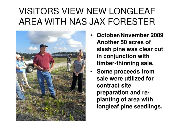 VISITORS VIEW NEW LONGLEAF AREA WITH NAS JAX FORESTER