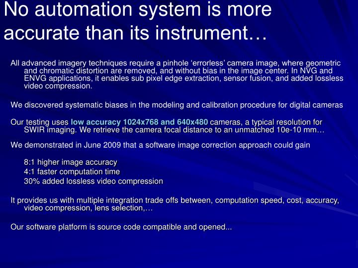No automation system is more accurate than its instrument…