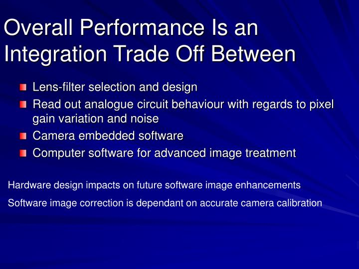 Overall Performance Is an Integration Trade Off Between