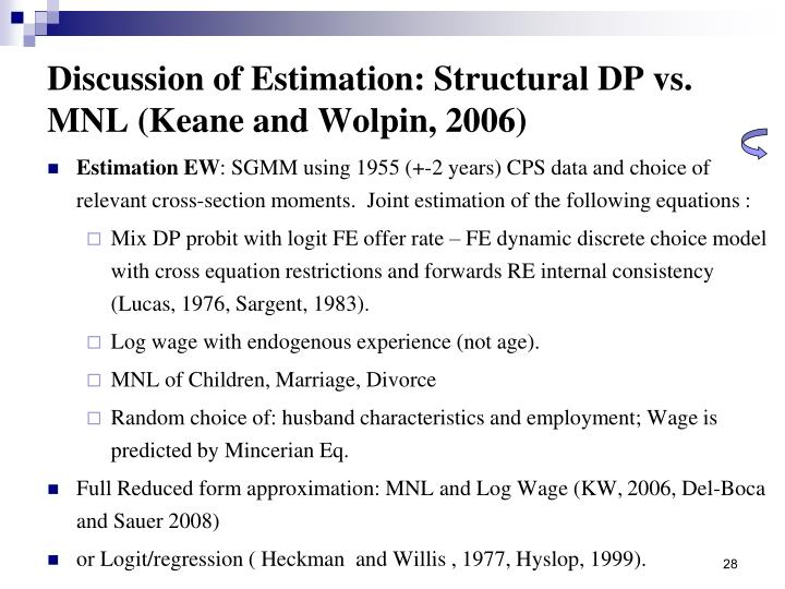 Discussion of Estimation: Structural DP vs. MNL (Keane and Wolpin, 2006)