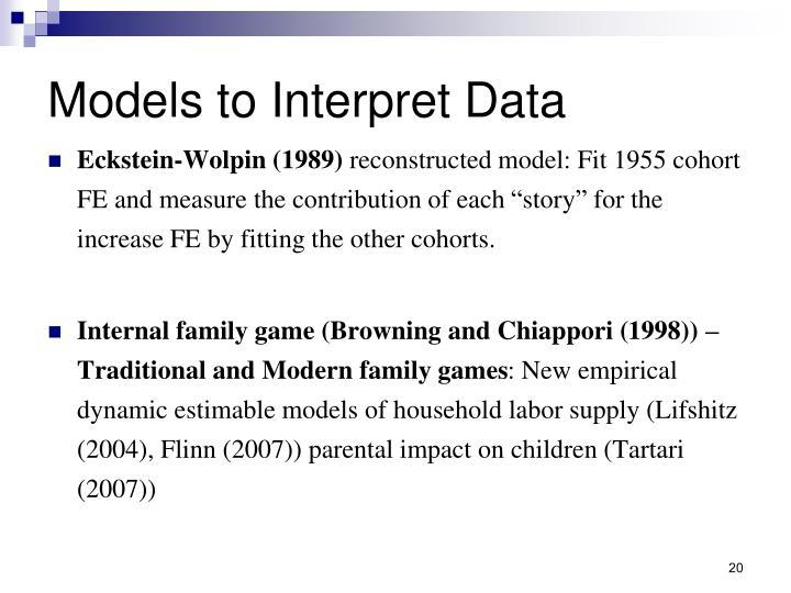 Models to Interpret Data