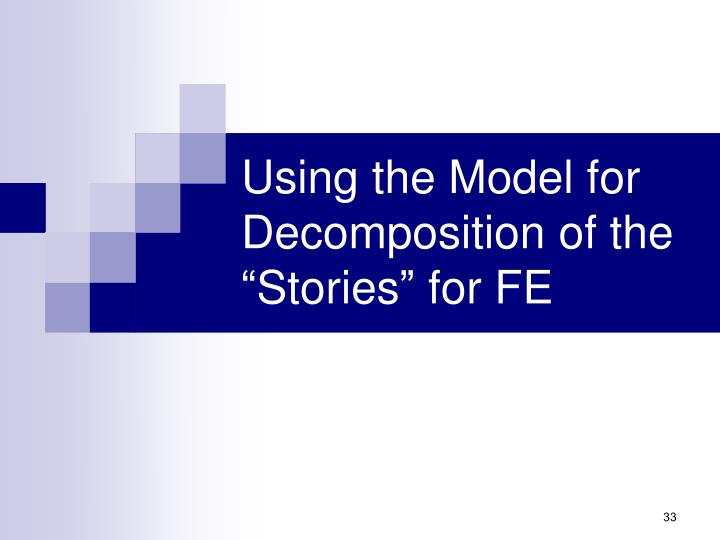 """Using the Model for Decomposition of the """"Stories"""" for FE"""