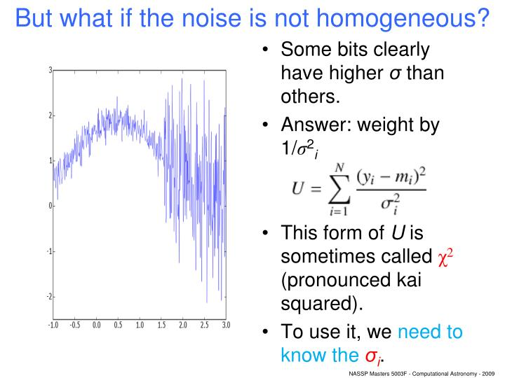 But what if the noise is not homogeneous?
