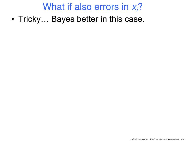 What if also errors in