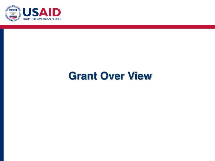 Grant Over View
