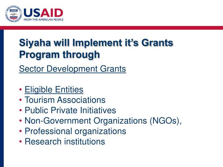 Siyaha will Implement it's Grants Program through