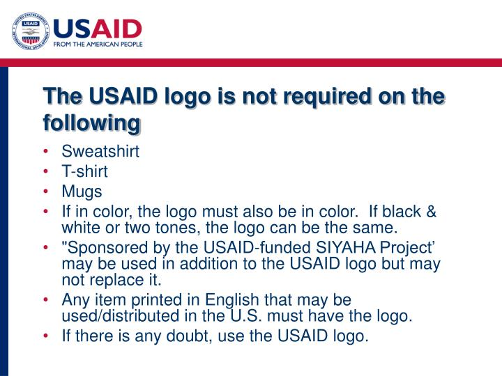 TheUSAID logo is not required on the following