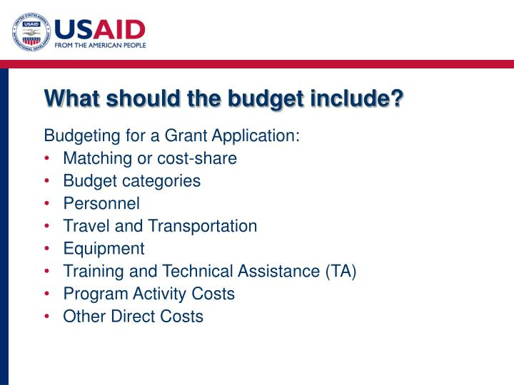 What should the budget include?