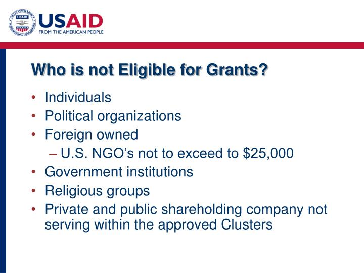 Who is not Eligible for Grants?