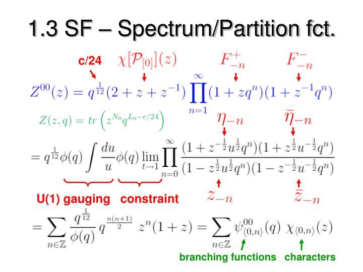1.3 SF – Spectrum/Partition fct.