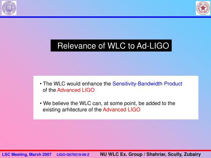 Relevance of WLC to Ad-LIGO
