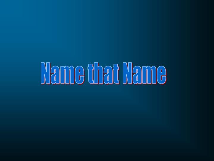Name that Name