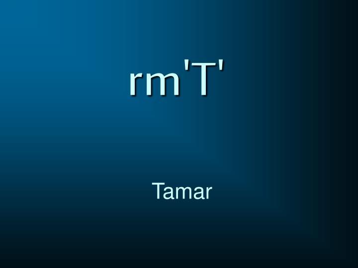 rm'T'
