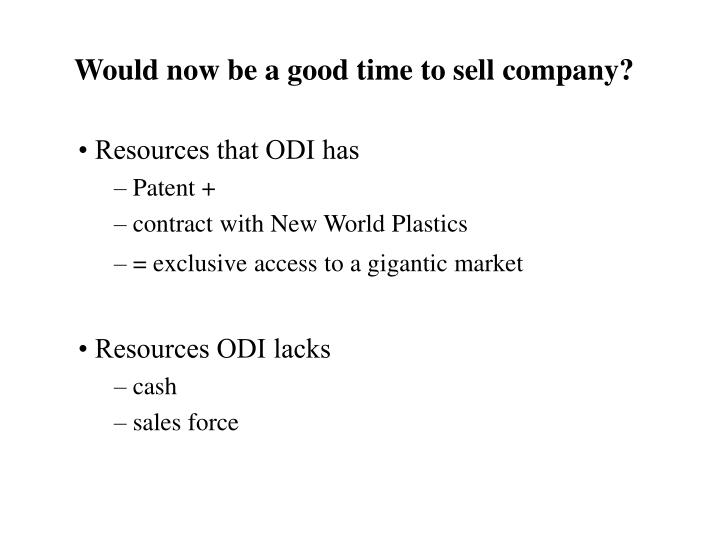 Would now be a good time to sell company?