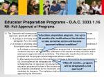 educator preparation programs o a c 3333 1 16 re full approval of programs