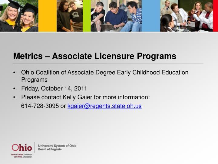 Metrics – Associate Licensure Programs