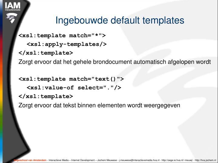 Ingebouwde default templates