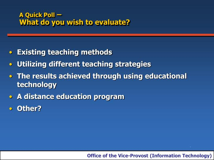 A quick poll what do you wish to evaluate