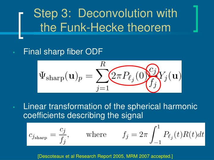 Step 3:  Deconvolution with the Funk-Hecke theorem