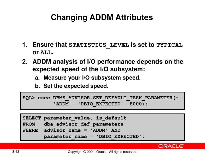 Changing ADDM Attributes