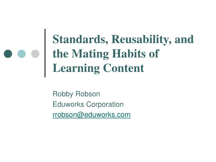 standards reusability and the mating habits of learning content