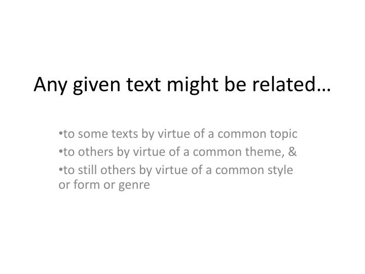 Any given text might be related…