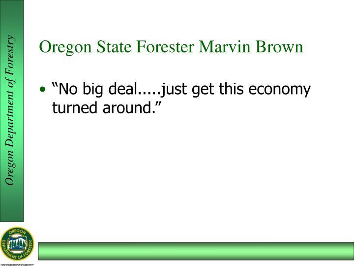Oregon State Forester Marvin Brown