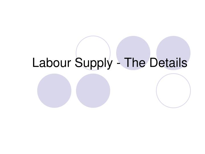 Labour Supply - The Details