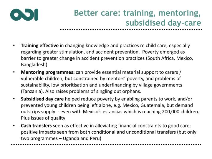 Better care: training, mentoring, subsidised day-care