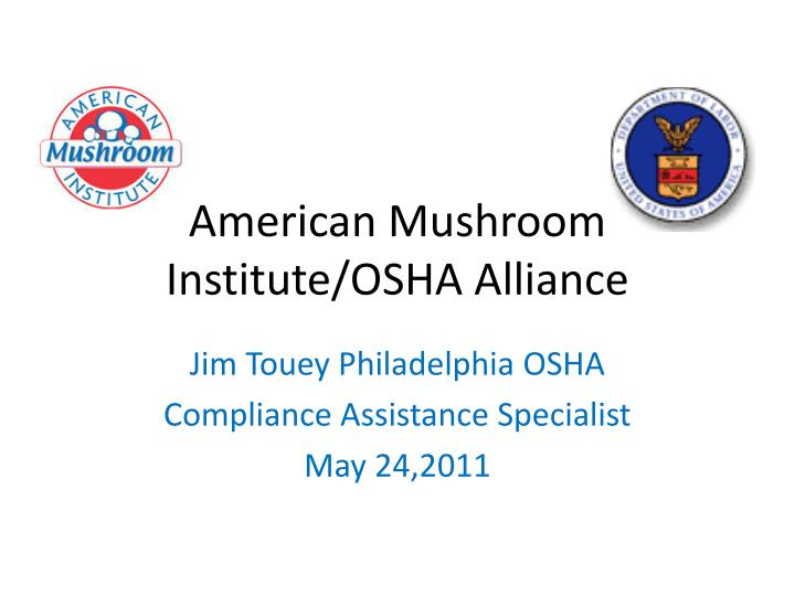 american mushroom institute osha alliance