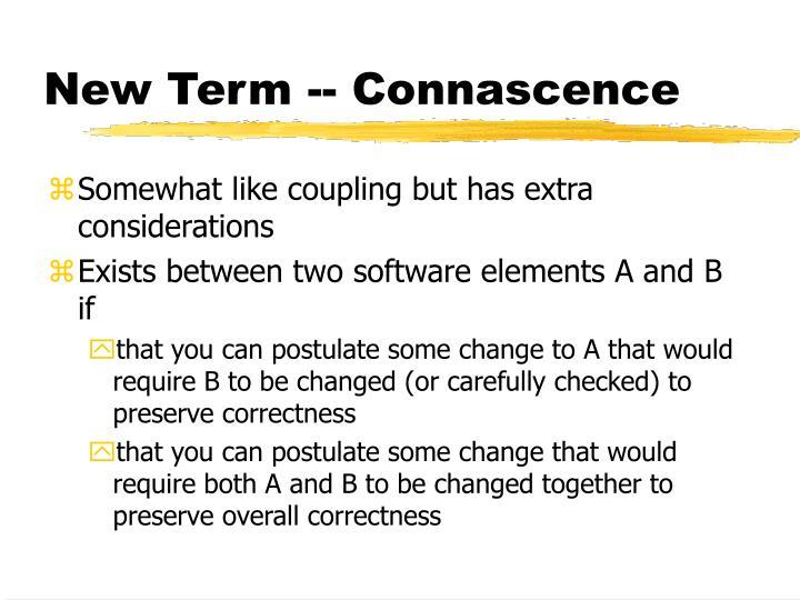 New Term -- Connascence