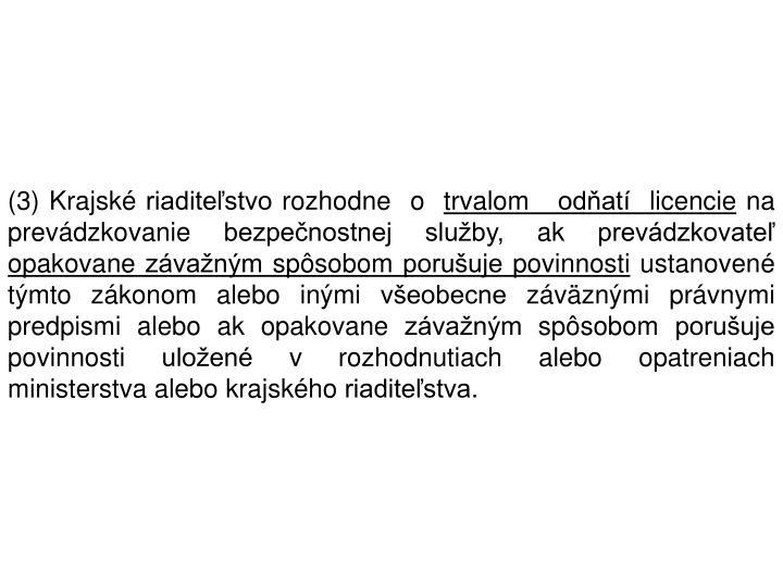 (3) Krajské riaditeľstvo rozhodne  o